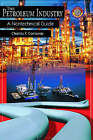 Petroleum Industry: A Nontechnical Guide by Charles F Conaway (Paperback, 1999)