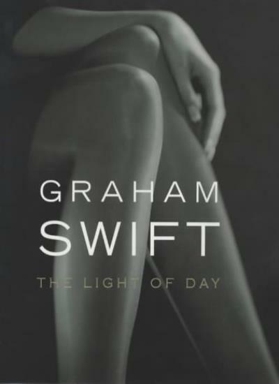 The Light of Day By  Graham Swift. 9780241142042