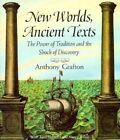 New Worlds, Ancient Texts: The Power of Tradition and the Shock of Discovery by Anthony Grafton (Paperback, 1995)