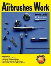 How Airbrushes Work Book ~use, maintenance & repair~compressor types~ BRAND NEW!