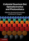 Colloidal Quantum Dot Optoelectronics and Photovoltaics by Cambridge University Press (Hardback, 2013)