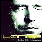 Lange - Better Late Than Never (2008)