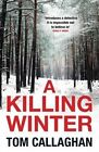 A Killing Winter by Tom Callaghan (Paperback, 2015)