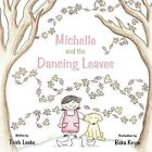 Michelle and the Dancing Leaves by Trish Leake (Paperback, 2012)