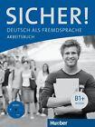 Sicher! B1+. Arbeitsbuch mit Audio-CD von Jutta Orth-Chambah, Susanne Schwalb und Michaela Perlmann-Balme (2015, Set mit diversen Artikeln)