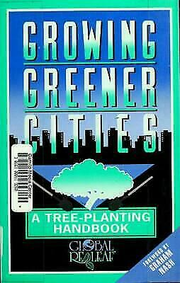"""Growing Greener Cities : A Tree-Planting Handbook by Moll, Gary """