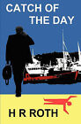 Catch of the Day by H R Roth (Paperback / softback, 2011)