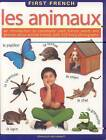 Les Animaux: An Introduction to Commonly Used French Words and Phrases About Animal Friends by Anness Publishing (Paperback, 2008)