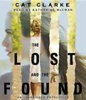 The Lost and the Found by Cat Clarke (CD-Audio, 2016)
