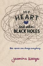 My Heart and Other Black Holes by Jasmine Warga (2016, Paperback)