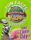 Ripley's Fun Facts & Silly Stories: One Zany Day! by Ripley's Believe It or Not (Hardback, 2015)