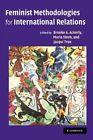 Feminist Methodologies for International Relations by Cambridge University Press (Hardback, 2006)