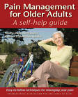 Pain Management for Older Adults: A Self-Help Guide by Heather D. Hadjistavropoulos, Thomas Hadjistavropoulos (Paperback, 2008)