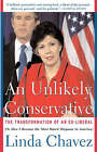 An Unlikely Conservative: The Transformation of an Ex-Liber by Linda Chavez (Paperback, 2003)