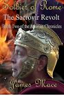 Soldier of Rome: The Sacrovir Revolt: Book Two of the Artorian Chronicles by James Mace (Paperback / softback, 2012)