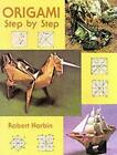 Origami Step by Step by Robert Harbin (Paperback, 1998)