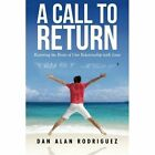 Restoring the Roots of Our Relationship with Jesus by Dan Alan Rodriguez (Paperback / softback, 2015)