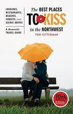 The Best Places to Kiss in the Northwest: A Romantic Travel Guide (Best Places