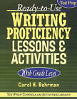 Ready-to-use Writing Proficiency Lessons and Activities: 10th Grade Level by Carol H. Behrman (Paperback, 2004)