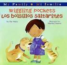 Wiggling Pockets/Los Bolsillos Saltarines by Pat Mora (Hardback, 2009)