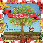 The Supernatural Kids Cookbook by Nancy Mehagian (Paperback / softback, 2011)