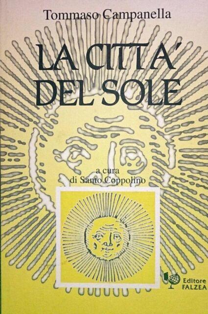 TOMMASO CAMPANELLA LA CITTA DEL SOLE FALZEA 1993 A CURA DI SANTO COPPOLINO