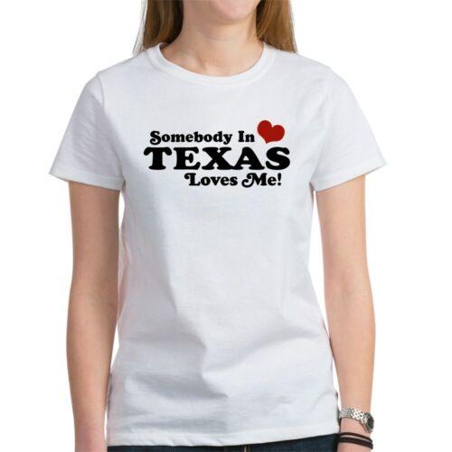 329661277 CafePress Somebody In Texas Loves Me Women/'s T Shirt Women/'s T-Shirt