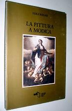 La pittura a Modica : nel quadro storico della pittura siciliana / Luigi Rogasi