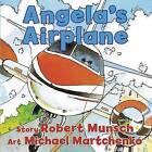 Angela's Airplane by Robert Munsch (Board book, 2016)