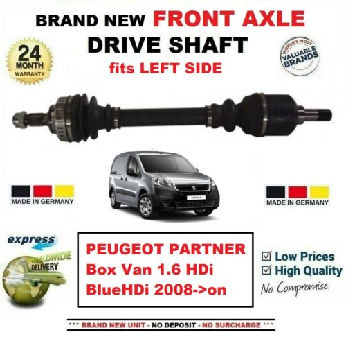 FOR PEUGEOT PARTNER Box Van 1.6 HDi BlueHDi 2008-/>on FRONT AXLE LEFT DRIVESHAFT
