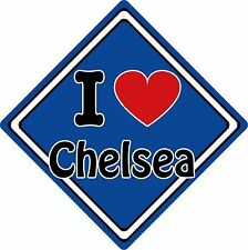 I Love Chelsea Car Sign ~ Support Your Town/City ~ Football/Rugby/Cricket