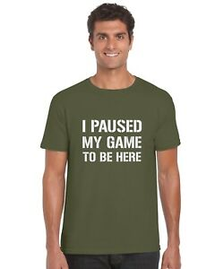 I-Paused-My-Game-To-Be-Here-Adults-T-Shirt-Gaming-Tee-Top-Sizes-S-3XL