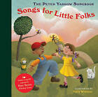 The Peter Yarrow Songbook: Songs for Little Folks by Peter Yarrow (Mixed media product, 2010)