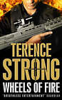Wheels Of Fire by Terence Strong (Paperback, 2006)