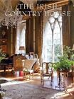 The Irish Country House by Desmond Fitzgerald 9780865652828 Hardback 2012