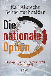 DIE-NATIONALE-OPTION-Karl-Albrecht-Schachtschneider-BUCH-KOPP-VERLAG-NEU