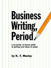 Business Writing, Period. by K T Maclay (Paperback / softback, 2006)