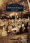 Springfield: 1830-1930 by Anita L Roberts (Paperback / softback, 2011)