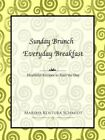 Sunday Brunch and Everyday Breakfast 9781420821437 by Marsha Kostura Schmidt