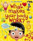What Makes Your Body Work? by Gill Arbuthnott (Paperback, 2015)