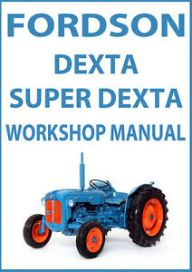 fordson dexta super dexta tractor workshop manual ebay rh ebay com fordson major service manual pdf fordson major service manual pdf