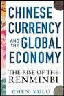 Chinese Currency and the Global Economy: The Rise of the Renminbi: The Rise of the Renminbi von Chen Yulu (2014, Taschenbuch)