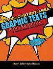 Using Content-Area Graphic Texts for Learning: A Guide for Middle-Level Educators by Katie Monnin, Meryl Jaffe (Paperback / softback, 2013)