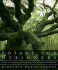 Botany for Designers: A Practical Guide for Landscape Architects and Other Professionals by Kimberly Duffy Turner (Hardback, 2012)