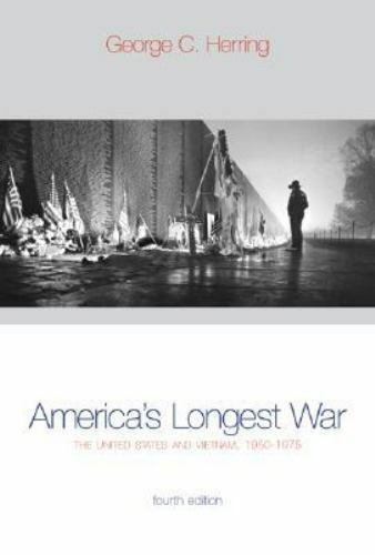 America's Longest War: The United States and Vietnam, 1950-1975 by George C Her