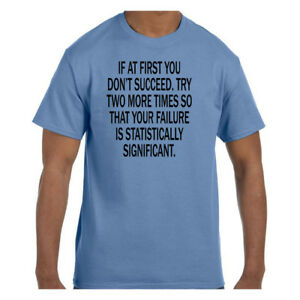 Funny-Humor-Tshirt-If-At-First-You-Don-039-t-Successed-Try-Again-Two-More-Times