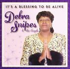 It's a Blessing to Be Alive by Debra Snipes/Debra Snipes & the Angels (CD, Dec-2003, J Platinum Records)