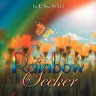 Rainbow Seeker by Lee D. Gee M.S.Ed (Paperback, 2011)
