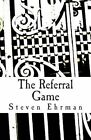 The Referral Game a Frank Randall Mystery by Steven Ehrman 9781490396774