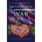 an Unspoken War 9781425771034 by Eugene O. Charley Paperback